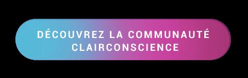 Découvrez la Communauté ClairConscience