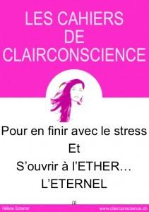 Le Cahier de ClairConscience pour en finir avec le stress et s'ouvrir à l'éther, l'éternell