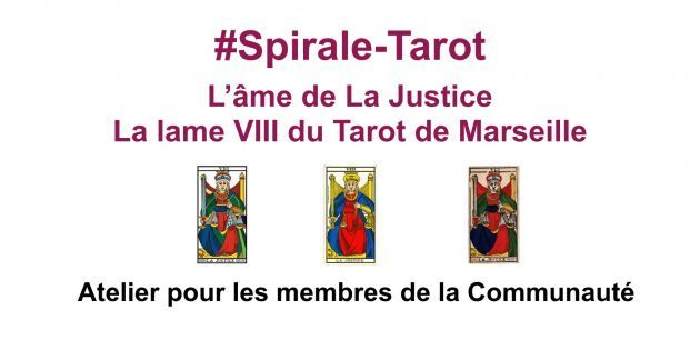 Spirale-Tarot sur l'arcane VIII du Tarot de Marseille, La Justice