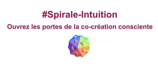 Spirale-Intuition pour ouvrir les portes de la co-création consciente