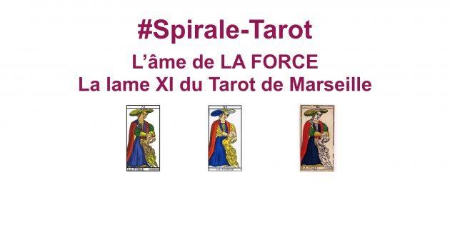 Spirale-Tarot sur l'arcane XI du Tarot de Marseille, La Force par Hélène Scherrer de la Communauté ClairConscience