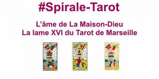 La Maison-Dieu, arcane XVI du Tarot de Marseille avec Hélène Scherrer du site ClairConscience